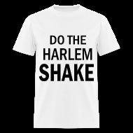 T-Shirts ~ Men's T-Shirt ~ Do The Harlem Shake