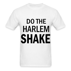Do The Harlem Shake - Men's T-Shirt