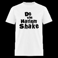 T-Shirts ~ Men's T-Shirt ~ Do The Harlem Shake (White)