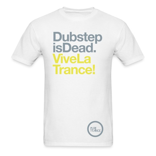 Dubstep is Dead...  Vive La Trance! [Male] - Men's T-Shirt