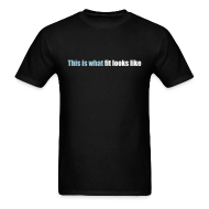 T-Shirts ~ Men's T-Shirt ~ This is what fit looks like