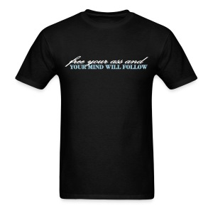 Men's Dark Free Your Ass and Your Mind Will Follow T-Shirt  - Men's T-Shirt