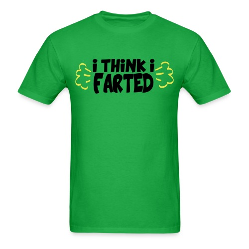 I Think I Farted - Men's T-Shirt