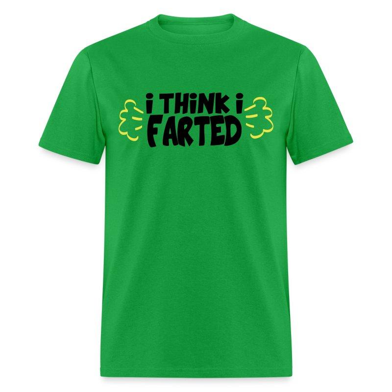 I Think I Farted - Men's T-Shirt