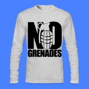 No Grenades Long Sleeve Shirts - Men's Long Sleeve T-Shirt by Next Level