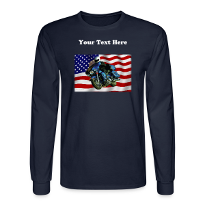 Men's Long Sleeve T-Shirt - The long sleeve version of your basic tee. Ribbed cuffs. Double-needle coverseamed neck and hemmed bottom. Reinforced shoulder construction to maintain shape through repeated washings. 100% Cotton. This shirt features the Proud to be an American design with your favorite image on the FRONT of the shirt only.  You, the customer can change the text in content, size, or color to what you desire, or delete the text and have the image only for a lower price. Image size is approximately 8.7 x 5.7 inches.