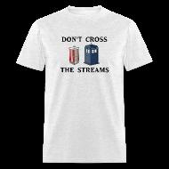 T-Shirts ~ Men's T-Shirt ~ Don't Cross the Streams