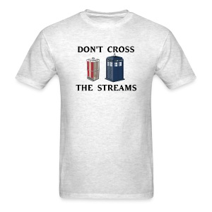 Don't Cross the Streams - Men's T-Shirt