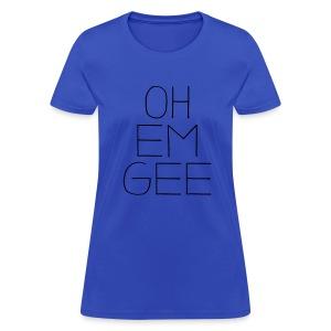 OH EM GEE Women's Standard Weight T-Shirt - Women's T-Shirt