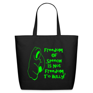 Freedom of Speech not freedom to bully! - Eco-Friendly Cotton Tote