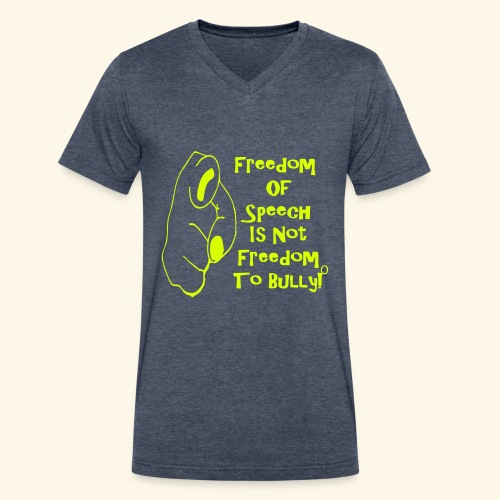 Freedom Of Speech Not Freedom To Bully! - Men's V-Neck T-Shirt by Canvas