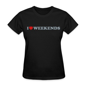 I Heart Weekends  - Women's T-Shirt