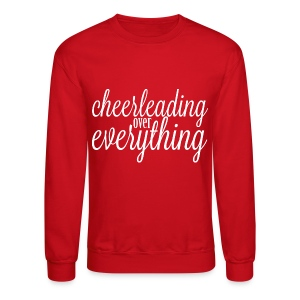 Cheerleading Over Everything crewneck sweatshirt - Crewneck Sweatshirt