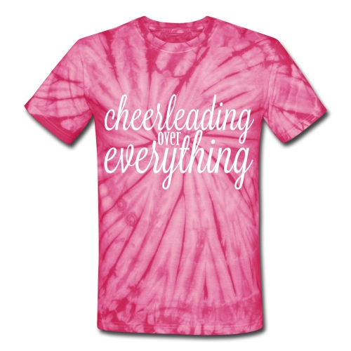 Cheerleading Over Everything Tie Dye T shirt - Unisex Tie Dye T-Shirt