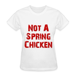 Women's Relaxed fit standard weight shirt Not A Spring Chicken | Major Tees - Women's T-Shirt