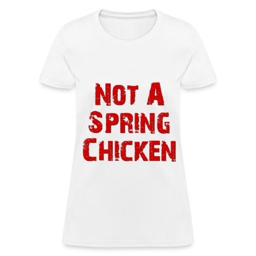 Women's Relaxed fit standard weight shirt Not A Spring Chicken | Major Tees - Women's T-Shirt