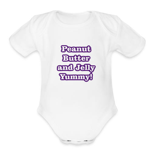 Peanut Butter and Jelly Yummy! - Organic Short Sleeve Baby Bodysuit