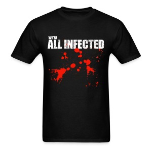 We're All Infected - Men's T-Shirt