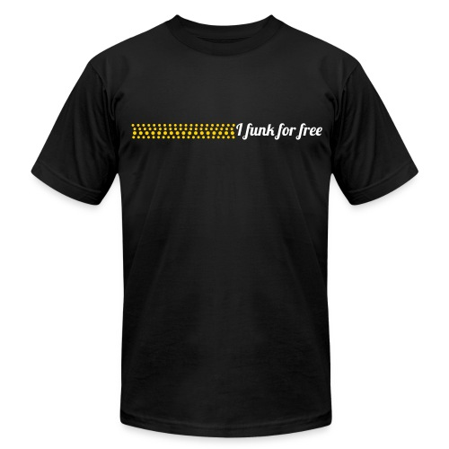 I Funk For Free - Men's Fine Jersey T-Shirt