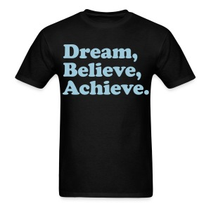 Dream, Believe, Achieve - Men's T-Shirt