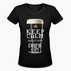 Keep Calm and Get Your Drink On Women's T-Shirts