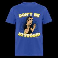 T-Shirts ~ Men's T-Shirt ~ Abdo Don't Be Styoobid Shirt