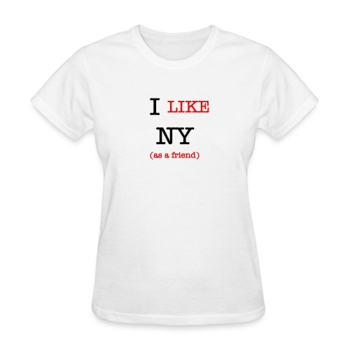 I Like NY (as a friend) - Women's T-Shirt