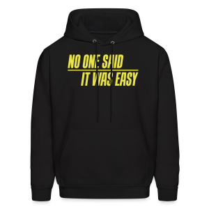 No one said it was easy - Men's Hoodie