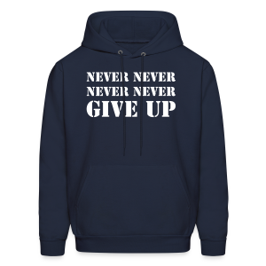 Never never never never give up - Men's Hoodie