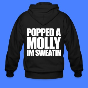 Popped A Molly I'm Sweatin Zip Hoodies/Jackets - Men's Zip Hoodie