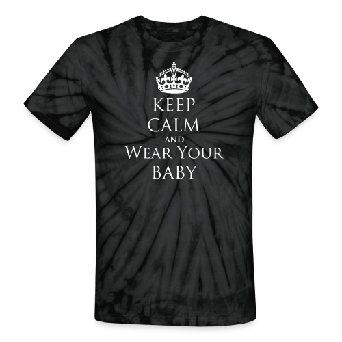 Keep Calm and Wear Your Baby [2 Sides / Text Change Available] - Unisex Tie Dye T-Shirt