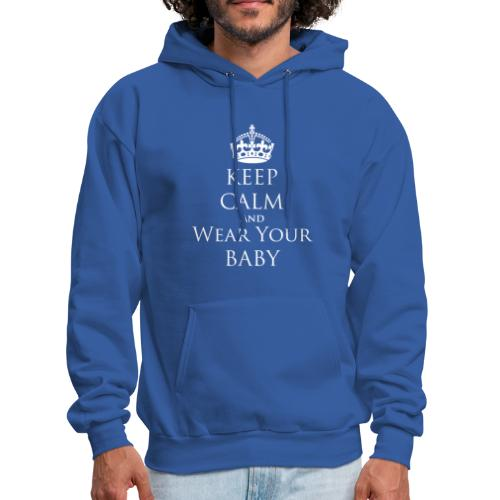 Keep Calm and Wear Your Baby [2 Sides / Text Change Available] - Men's Hoodie