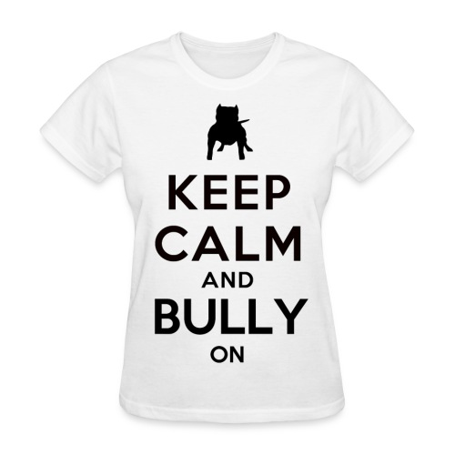 Women's Bully On Tee - Women's T-Shirt
