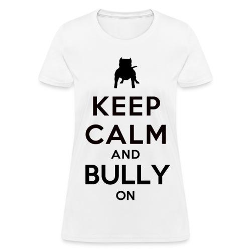 Women's Bully On Tee - Women's T-Shirt
