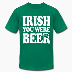Funny! Irish You Were Beer
