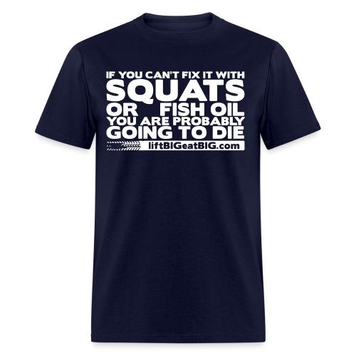 Squats and fish oil - Men's T-Shirt