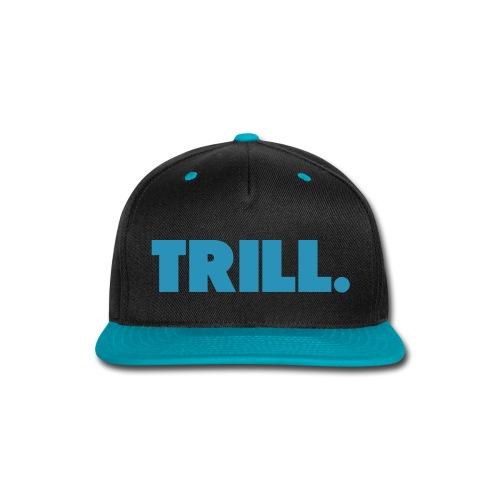 Trill Snapback Hat - Snap-back Baseball Cap