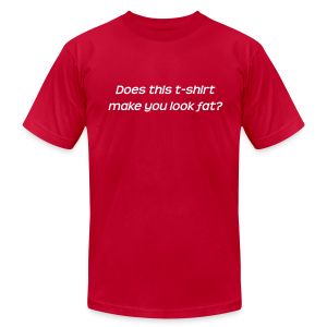 Does this t-shirt make you look fat? - Men's T-Shirt by American Apparel