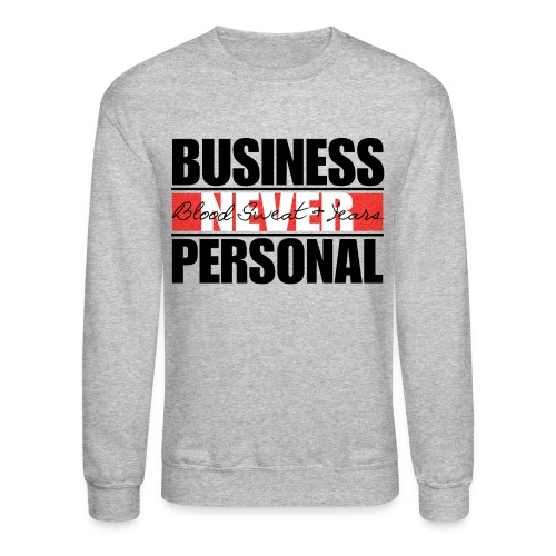Business Never Personal- BSY-Black text - Crewneck Sweatshirt