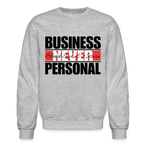 Business Never Personal- BSY-Black text - Crewneck Sweatshirt