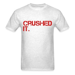 Crushed It - Men's T-Shirt