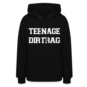 Teenage Dirtbag - Women's Hoodie