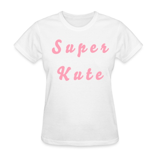 Super Kute - Women's T-Shirt