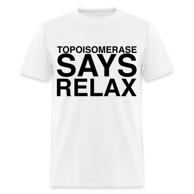 Topoisomerase says Relax