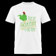 T-Shirts ~ Men's T-Shirt ~ Top of the mornin to ya!