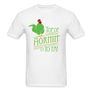 Top of the mornin to ya! - Men's T-Shirt