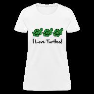 T-Shirts ~ Women's T-Shirt ~ I Love Turtles