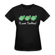 Women's T-Shirts ~ Women's T-Shirt ~ I Love Turtles