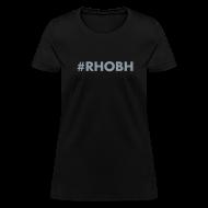 T-Shirts ~ Women's T-Shirt ~ #RHOBH