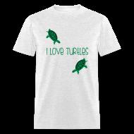 T-Shirts ~ Men's T-Shirt ~ I Love Turtles